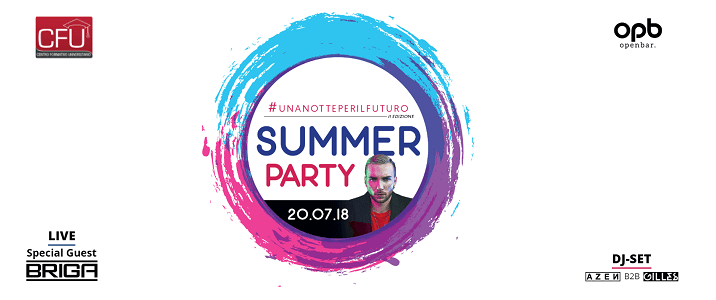 #unanotteperilfuturo Summer Party 2018 - Special Guest: Briga
